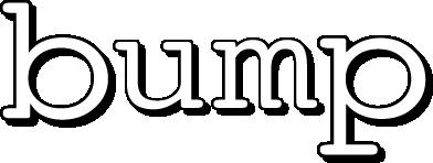 Bump - Written by Jayson Morgan & Mari Walker